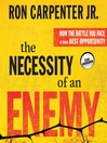 The Necessity of an Enemy (MP3): How the Battle You Face Is Your Best Opportunity
